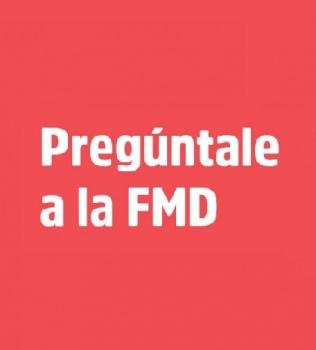 Pregúntale a la FMD