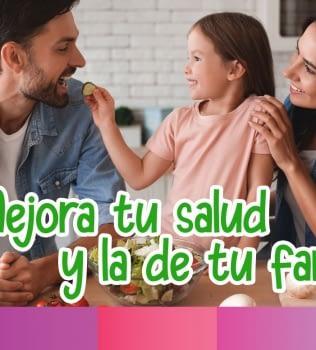 Mejora tu salud y la de tu familia
